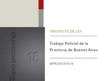 """Proyecto de Ley """"Trabajo Policial de la Provincia de Buenos Aires"""" (2015)"""