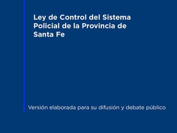 """Proyecto de """"Ley de Control del Sistema Policial de la Provincia de Santa Fe"""""""