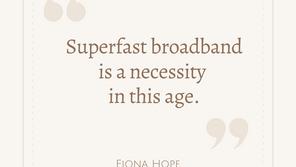 Superfast broadband is a necessity