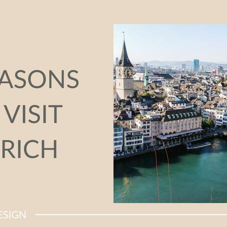 3 Reasons to Visit Zurich