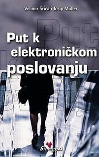 Velimir Srića Put k elektroničkom poslovanju