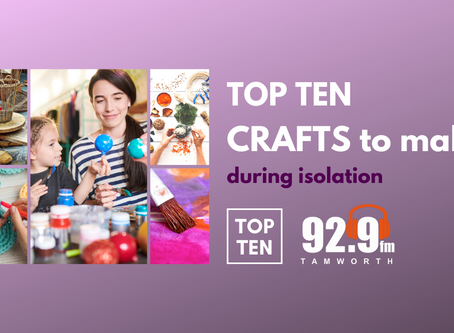 Top Ten Crafts to make during Isolation