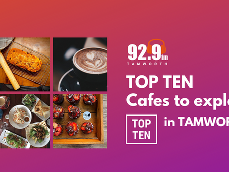 Top Ten Cafes to explore in Tamworth