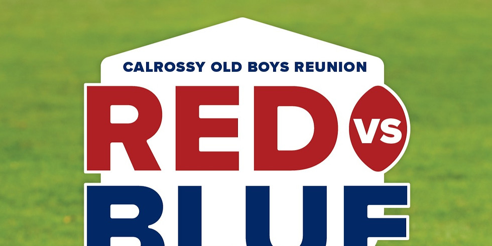 Calrossy Old Boys Reunion - Red v Blue