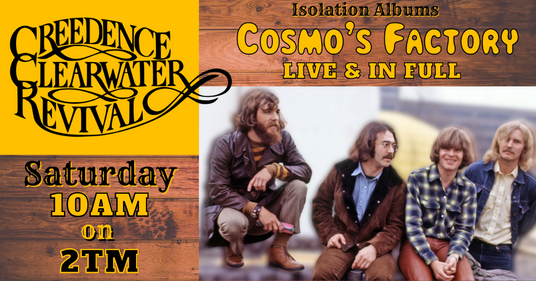 Cosmo's Factory CCR - Isolation Albums (