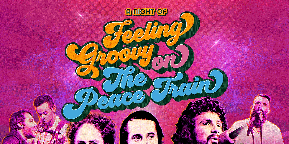 A Night of Feeling Groovy on the Peace Train