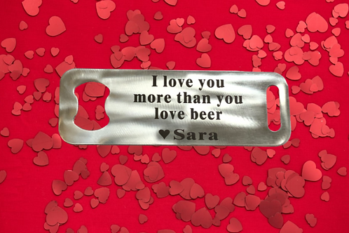 I Love You More - Bottle Cap Opener