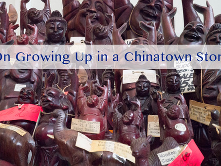 On Growing Up in a Chinatown Store