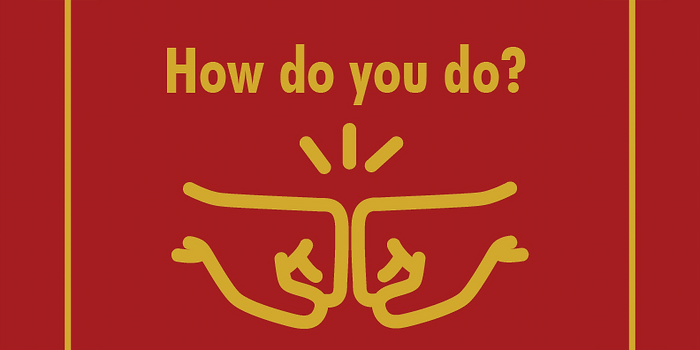 How do you do?
