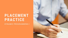 Placement Practice | Dynamic Programming - I