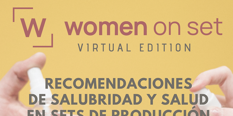 #WOMENONSET : Recomendaciones de Salubridad y Salud en Sets de Producción