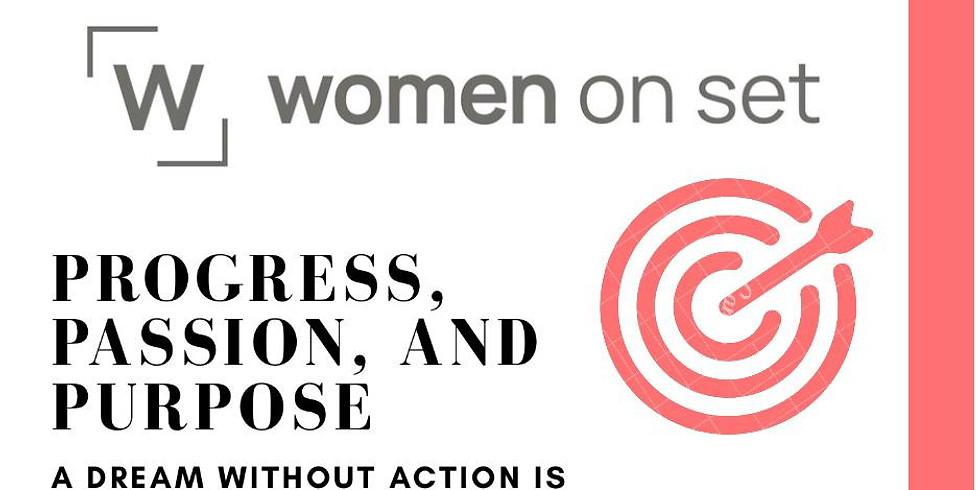 #WOMENONSET : Progress - Passion - Purpose