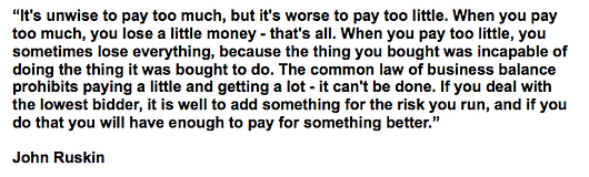 Quote by John Rushkin about paying too little for a product.