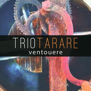 Trio Tarare - Ventouere (2017)