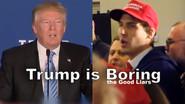 Donald Trump is Boring