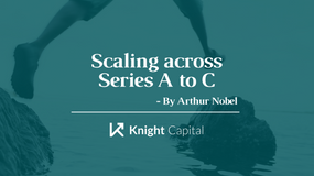 Scaling across Series A to C