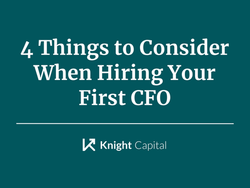 4 Things to Consider When Hiring Your First CFO