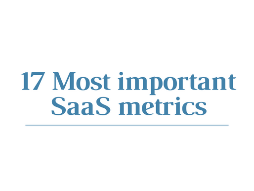 The 17 Most Important SaaS Metrics for Your Startup Company