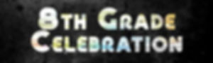 8th grade celebration logo.jpg