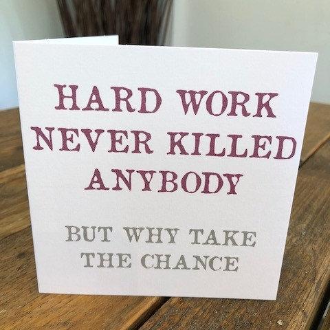 hard work never killed anybody greeting card