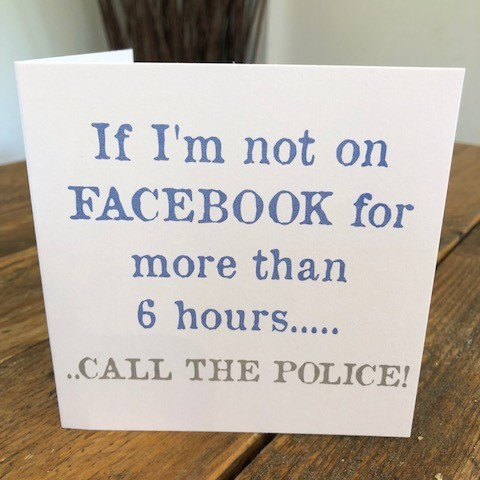 if i'm not on facebook for 6 hours greeting card