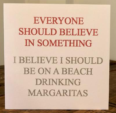 everyone should believe in something greeting card