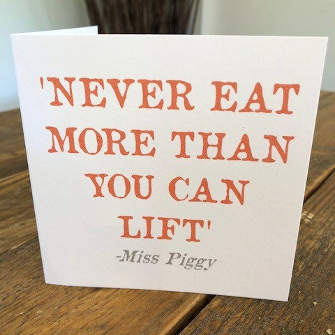 never eat more than you can lift greeting card