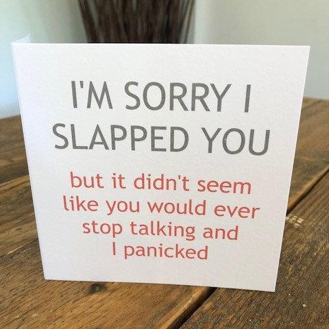 i'm sorry i slapped you greeting card