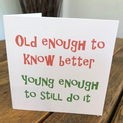 old enough to know better greeting card