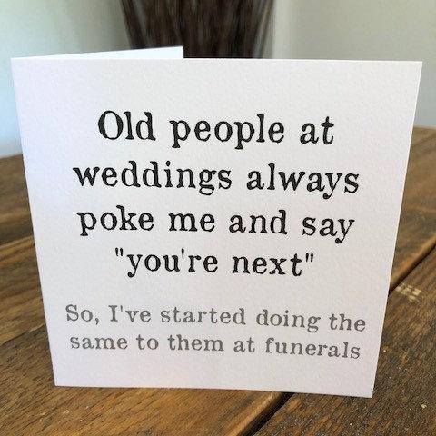 old people at weddings always poke me greeting card