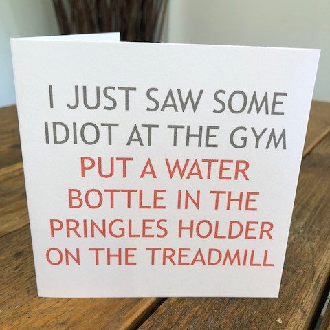 i just saw some idiot at the gym greeting card
