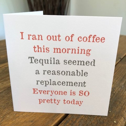 i ran out of coffee this morning greeting card