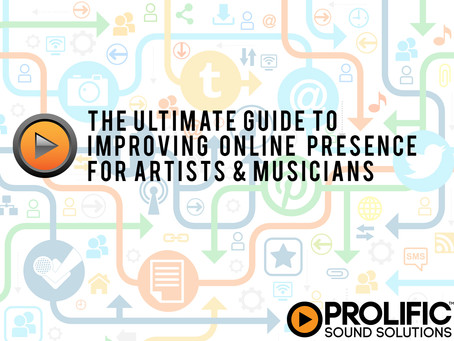 The Ultimate Guide to Improving Online Presence for Artists & Musicians