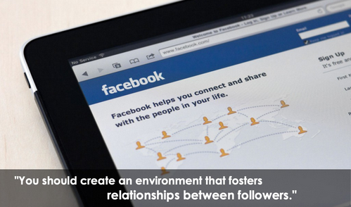 You should create an environment hat fosters relationships between followers