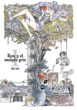Ran y el mundo gris, vol. 1 de Aki Irie
