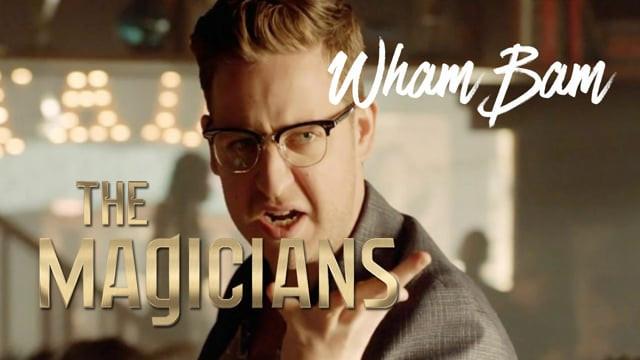"""The Magicians Musical """"Wham Bam"""