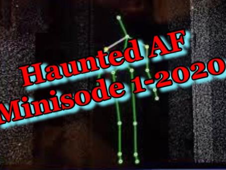 Haunted AF: Minisode 1 (December 2020)