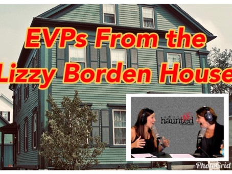 Ghostly Voices from Inside the Lizzie Borden House