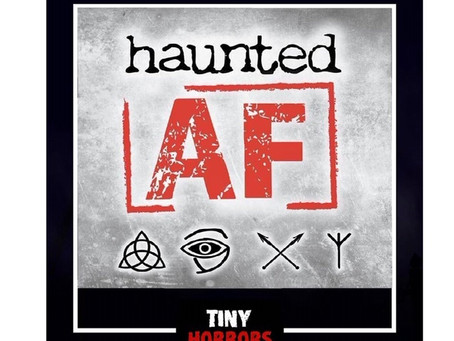 Haunted AF Shares Tiny Horrors