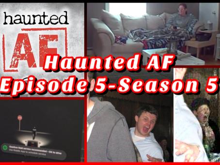 Haunted AF: Episode 5-Season 5 (The EVIDENCE Episode)