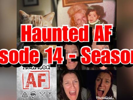 Haunted AF: Episode 14-Season 4