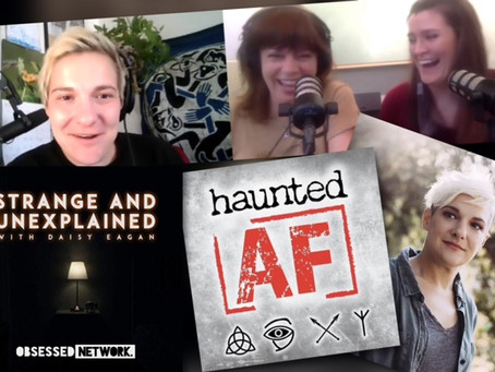 """Haunted AF Interview with Daisy Eagan from the """"Strange & Unexplained"""" podcast"""