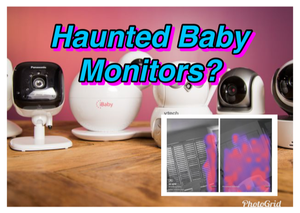 Baby Monitors & Ghosts