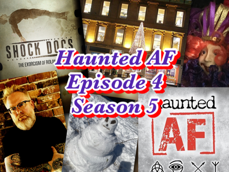 Haunted AF: Episode 4-Season 5 (Tales of a Real-Life Exorcism)