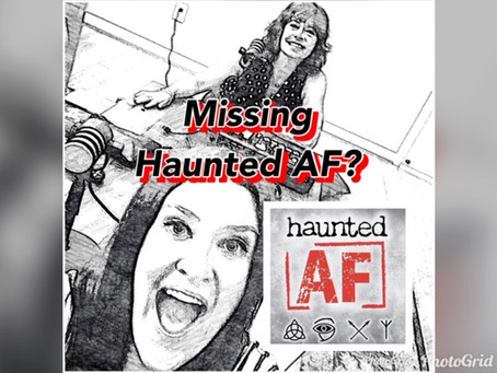 Need More Haunted AF Right Now???
