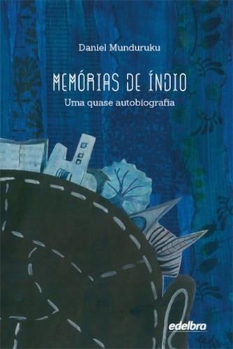 Memória de índio: uma quase autobiografia (Daniel Munduruku)