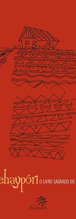 SEHAYPORI – O livro sagrado do povo Satere-Mawe (Yaguare Yamã)