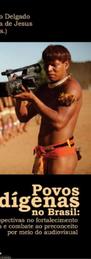 Povos indígenas no Brasil: Perspectivas no fortalecimento de lutas e combate ao preconceito por meio do audiovisual