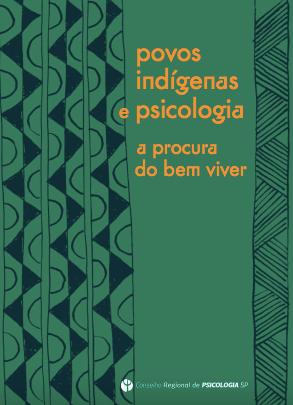 Povos indígenas e psicologia - a procura do bem viver