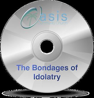 The Bondages of Idolatry